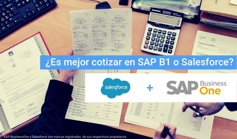 Usamos SAP BusinessOne y ahora también Salesforce, ¿dónde es mejor cotizar?